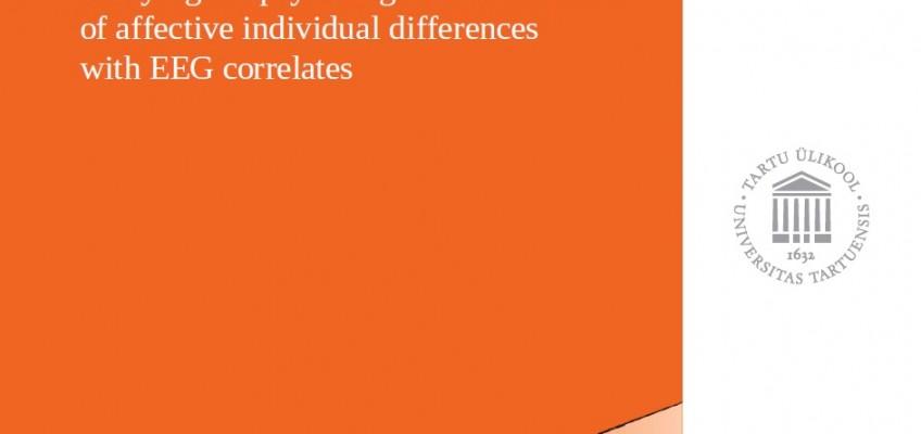 Afektiivsete individuaalsete erinevuste psühholoogiliste mehhanismide uurimine EEG korrelaatidega
